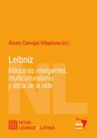 LEIBNIZ - MAQUINAS INTELIGENTES, MULTICULTURALISMO Y ETICA DE LA VIDA