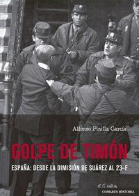 GOLPE DE TIMON - ESPAÑA: DESDE LA DIMENSION DE SUAREZ AL 23-F