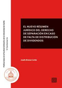 NUEVO REGIMEN JURIDICO DEL DERECHO DE SEPARACION EN CASO DE FALTA DE DISTRIBUCION DE DIVIDENDOS, EL