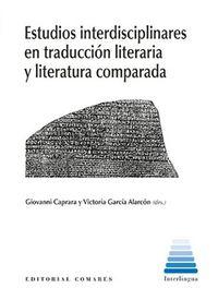 ESTUDIOS INTERDISCIPLINARES EN TRADUCCION LITERARIA Y LITERATURA COMPARADA