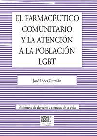 FARMACEUTICO COMUNITARIO Y LA ATENCION A LA POBLACION LGBT, EL