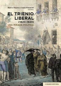 TRIENIO LIBERAL (1820-1823) - UNA MIRADA POLITICA