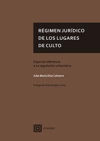 REGIMEN JURIDICO DE LOS LUGARES DE CULTO - ESPECIAL REFERENCIA A SU REGULACION URBANISTICA