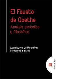 FAUSTO DE GOETHE - ANALISIS SIMBOLICO Y FILOSOFICO