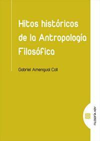 HITOS HISTORICOS DE LA ANTROPOLOGIA FILOSOFICA
