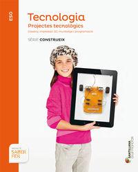 ESO 4 - TECNOLOGIA - PROY. TECNOLOGICS - CONSTRUEIX - SABER FER (CAT)