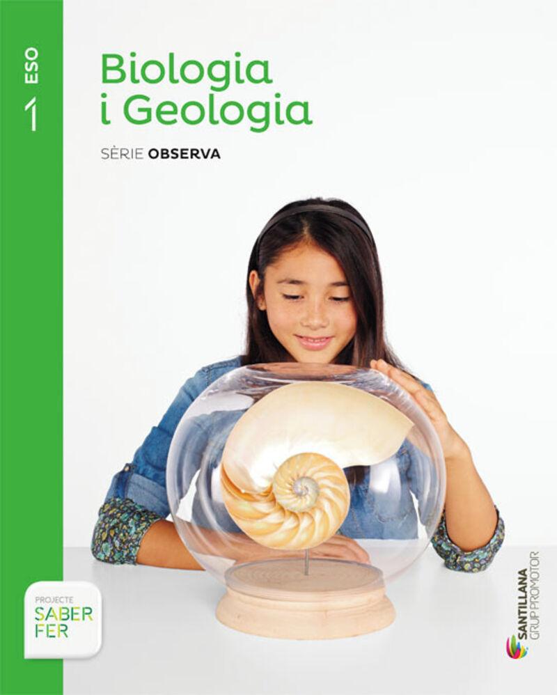 ESO 1 - BIOLOGIA I GEOLOGIA (CAT) - OBSERVA - SABER FER