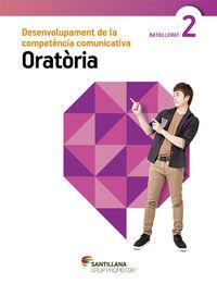 BATX 2 - ORATORIA - DESENVOLUPAMENT COMPETENCIA COMUNICATIVA (CAT, BAL)