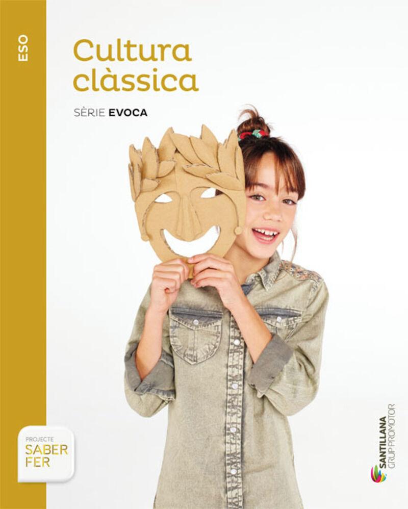 Eso 3 - Cultura Classica - Evoca - Saber Fer (cat) - Aa. Vv.