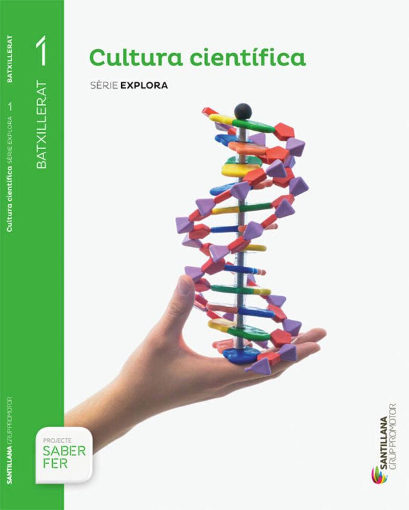 BATX 1 - CULTURA CIENTIFICA - EXPLORA - SABER FER (CAT)
