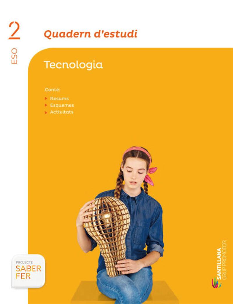 ESO 2 - TECNOLOGIA (CAT) - QUAD ESTUDI - SABER FER