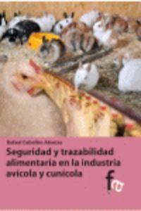 Seguridad Y Trazabilidad Alimentaria En La Industria Avicola Y Cunicola - Rafael Ceballos Atienza