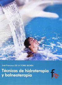 Tecnicas De Hidroterapia Y Balneoterapia - Francisco De La Torre Iborra