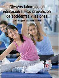 Riesgos Laborales En Educacion Fisica - Julio Angel Herrador Sanchez