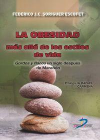 OBESIDAD MAS ALLA DE LOS ESTILOS DE VIDA, LA - GORDOS Y FLACOS UN SIGLO DESPUES DE MARAÑON