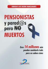 Pensionistas Y Parados, Pero No Muertos - Enrique Luis Bueno Manzanares