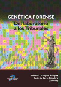 GENETICA FORENSE - DEL LABORATORIO A LOS TRIBUNALES