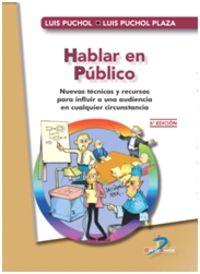 (6 ED) HABLAR EN PUBLICO - NUEVAS TECNICAS Y RECURSOS PARA INFLUIR A UNA AUDIENCIA EN CUALQUIER CIRCUNSTANCIA