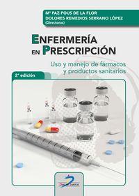 Enfermeria En Prescripcion - Uso Y Manejo De Farmacos Y Productos Sanitarios - Maria Paz Pous De La Flor / Dolores Remedios Serrano Lopez