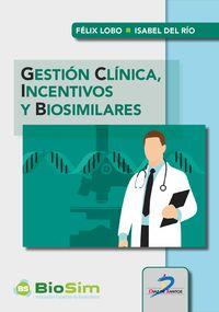 GESTION CLINICA, INCENTIVOS Y BIOSIMILARES