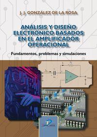 ANALISIS Y DISEÑO ELECTRONICO BASADOS EN EL AMPLIFICADOR OPERACIONAL - FUNDAMENTOS, PROBLEMAS Y SIMULACIONES