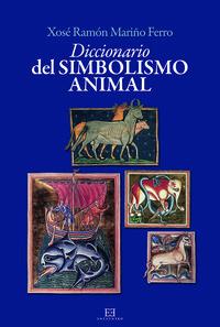 Diccionario Del Simbolismo Animal - Xose Ramon Mariño Ferro