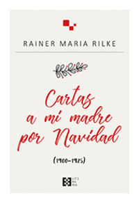 Cartas A Mi Madre Por Navidad (1900-1925) - Rainer Maria Rilke