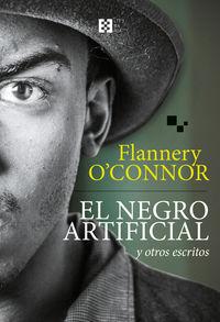 El negro artificial y otros escritos - FLANNERY O'CONNOR