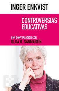 Inger Enkvist - Controversias Educativas - Una Conversacion Con Olga R. Sanmartin - Inger Enkvist