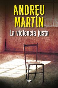 La violencia justa - Andreu Martin