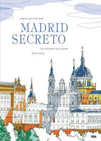 Madrid Secreto - Esther Alsina Galofre