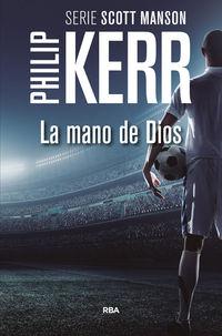 La mano de dios - Philip Kerr