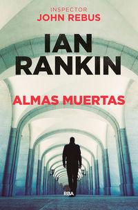 ALMAS MUERTAS (JOHN REBUS 10)