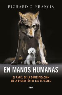En Manos Humanas - Richard C. Francis