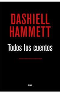 Todos Los Cuentos - Dashiell Hammett