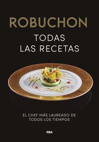 Robuchon - Todas Las Recetas - Joel Robuchon