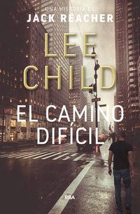 El (2 ed) camino dificil - Lee Child
