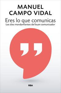 ERES LO QUE COMUNICAS - LOS DIEZ MANDAMIENTOS DEL BUEN COMUNICADOR