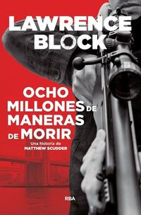 Ocho Millones De Maneras De Morir - Lawrence Block