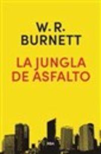 La jungla de asfalto - W. R. Burnett