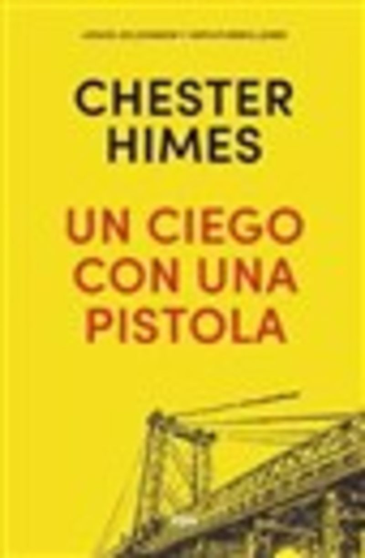 Un ciego con pistola - Chester Himes