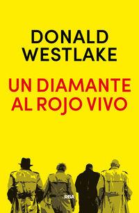 Un diamante al rojo vivo - Donald E. Westlake