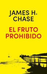 El fruto prohibido - James Hadley Chase