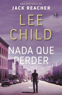 Nada Que Perder (jack Reacher 12) - Lee Child