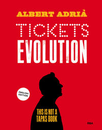 Tickets Evolution - This Is Not A Tapas Book - Albert Adria