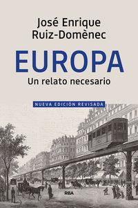 Europa, Un Relato Necesario - Jose Enrique Ruiz Domenec