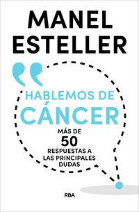 HABLEMOS DE CANCER - MAS DE 50 RESPUESTAS A LAS PRINCIPALES DUDAS