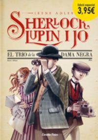 SHERLOCK, LUPIN I JO - EL TRIO DE LA DAMA NEGRA