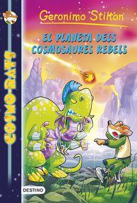 Cosmo-Rats 5 - El Planeta Dels Cosmosaures Rebels - Geronimo Stilton