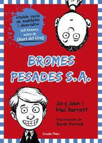 Bromes Pesades S. A. - Mac Barnett / Jory John
